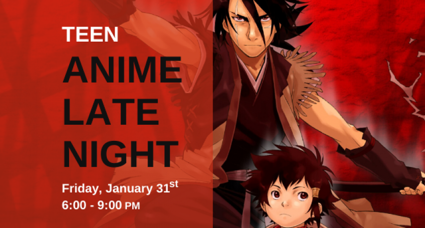 Red background, Young adult warrior male, young boy warrior. Text: Teen Anime Late Night. Friday, January 31, 6-9pm.